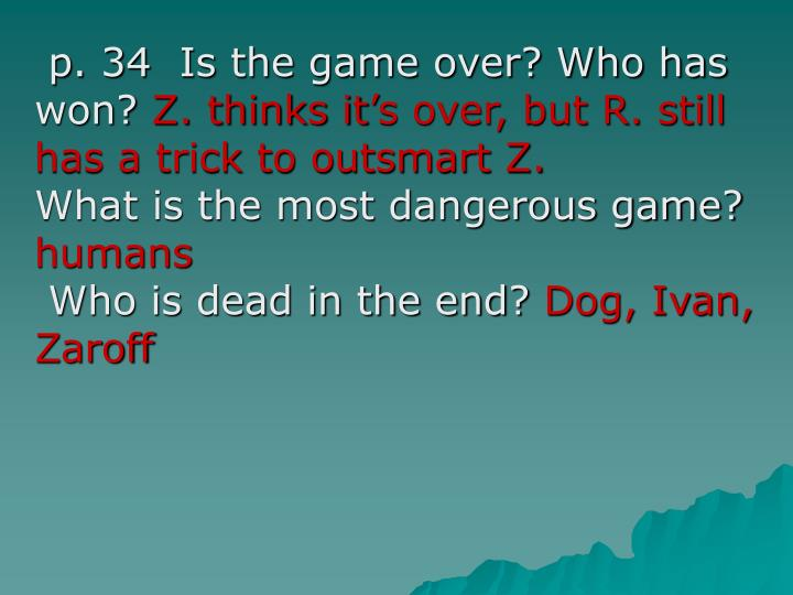 p. 34  Is the game over? Who has won?