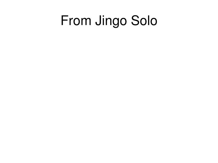From Jingo Solo