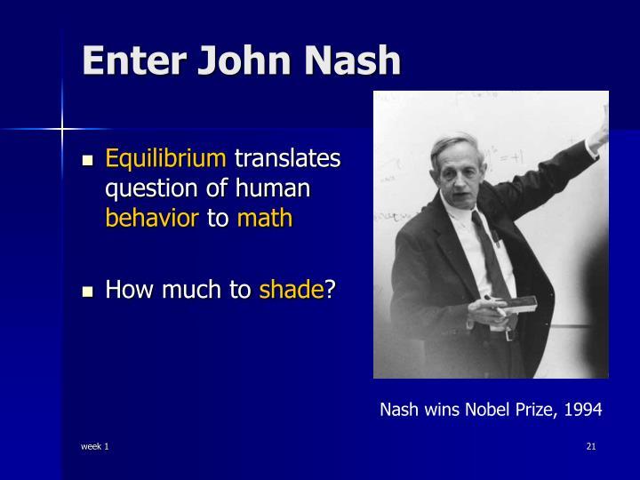 Enter John Nash