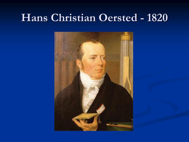 Hans Christian Oersted - 1820