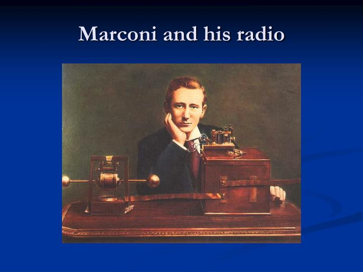 Marconi and his radio
