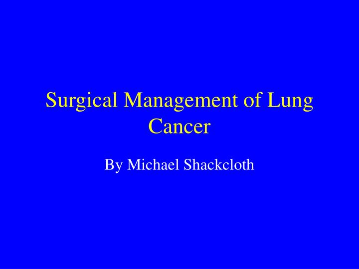 surgical management of lung cancer n.