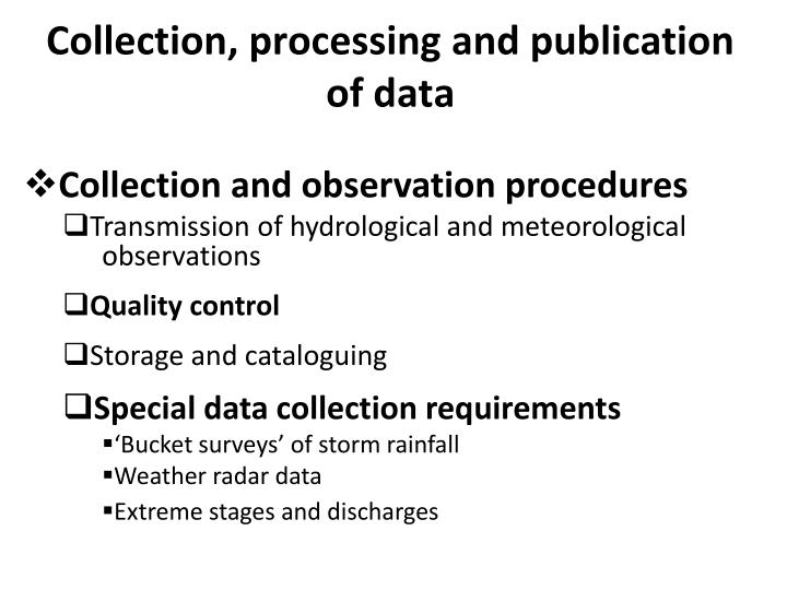 Collection and observation procedures