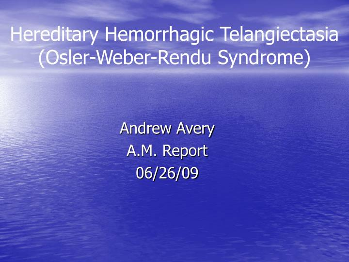 hereditary hemorrhagic telangiectasia osler weber rendu syndrome n.