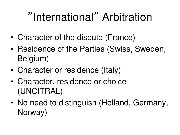 characteristics of international commercial arbitration Compendium of international commercial arbitration forms is a the readers can use these forms as such or adapt them taking into account the characteristics of.