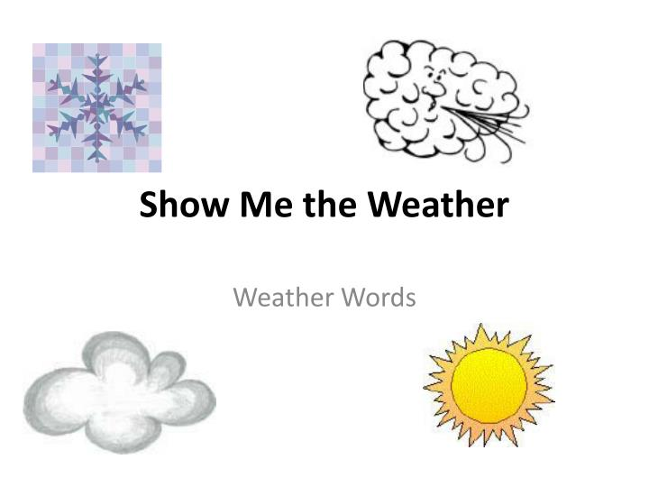 show me the weather n.