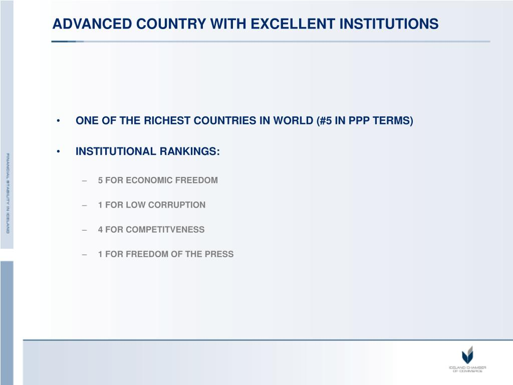 ADVANCED COUNTRY WITH EXCELLENT INSTITUTIONS