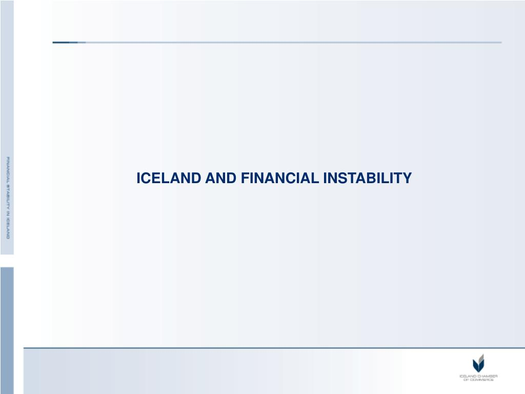 ICELAND AND FINANCIAL INSTABILITY