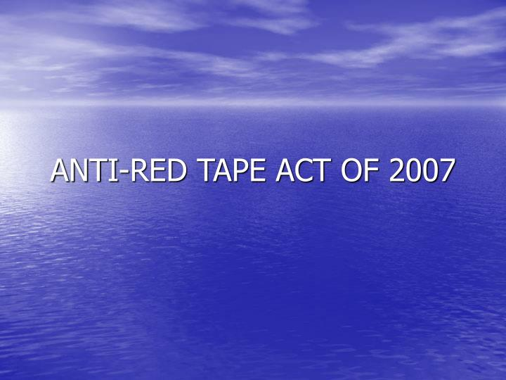 Anti red tape act of 2007
