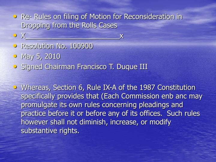 Re- Rules on filing of Motion for Reconsideration in Dropping from the Rolls Cases