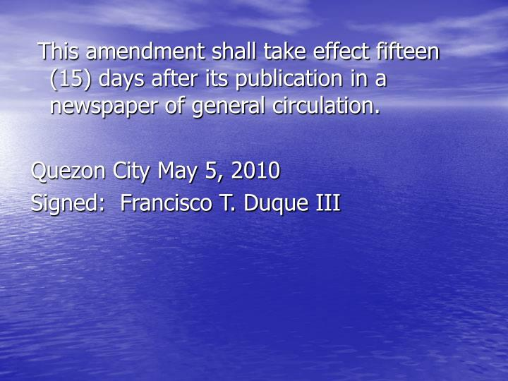 This amendment shall take effect fifteen (15) days after its publication in a newspaper of general circulation.