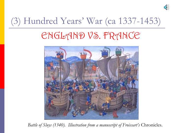 (3) Hundred Years' War (ca 1337-1453)