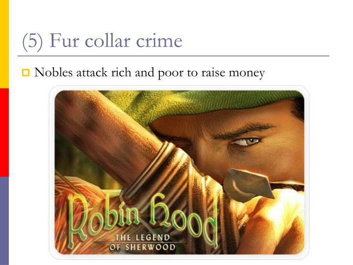 (5) Fur collar crime