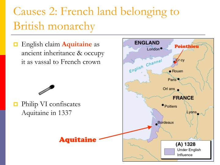 Causes 2: French land belonging to British monarchy