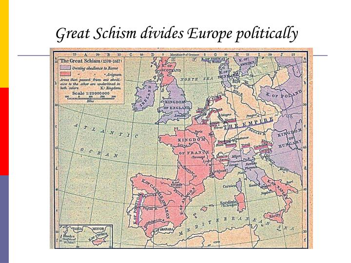 Great Schism divides Europe politically
