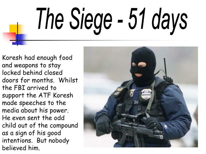 The Siege - 51 days