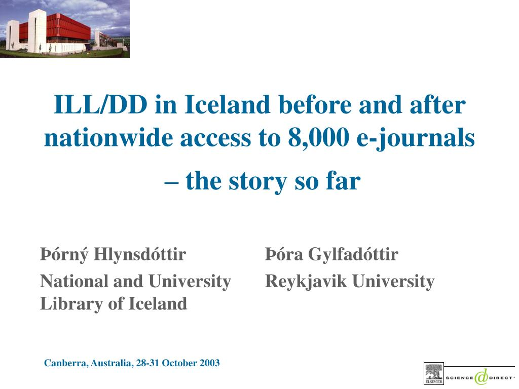 ill dd in iceland before and after nationwide access to 8 000 e journals the story so far l.