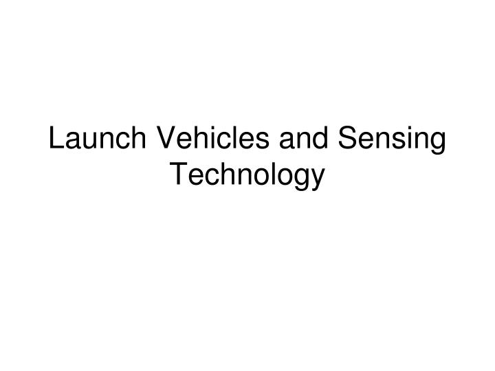 launch vehicles and sensing technology n.