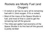 rockets are mostly fuel and oxygen