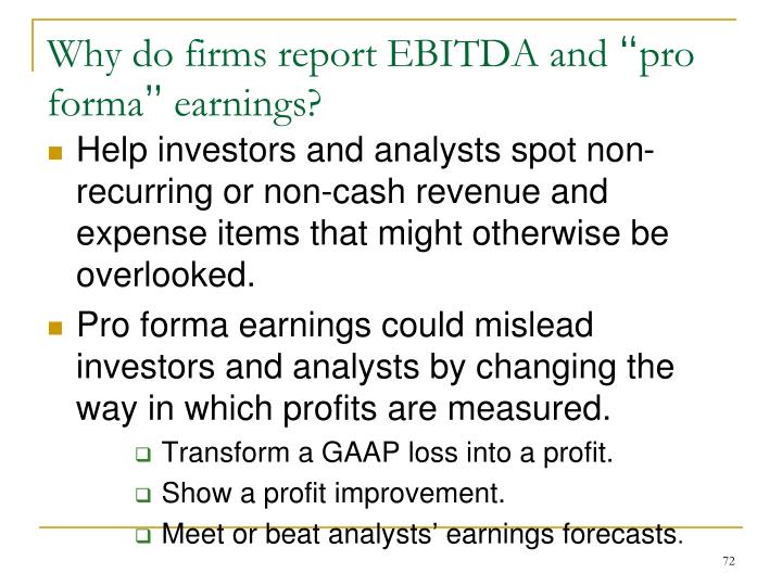 Help investors and analysts spot non-recurring or non-cash revenue and expense items that might otherwise be overlooked.