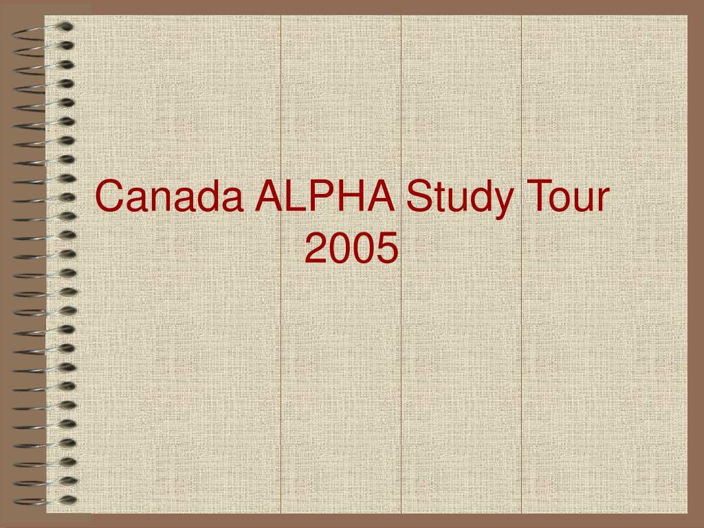 canada alpha study tour 2005