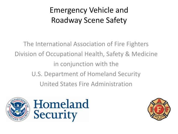 emergency vehicle and roadway scene safety n.