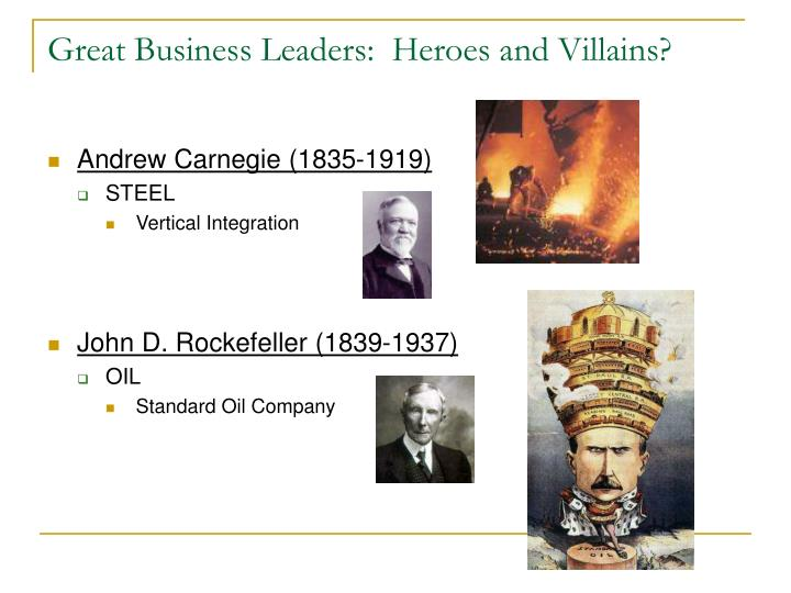 Great Business Leaders:  Heroes and Villains?