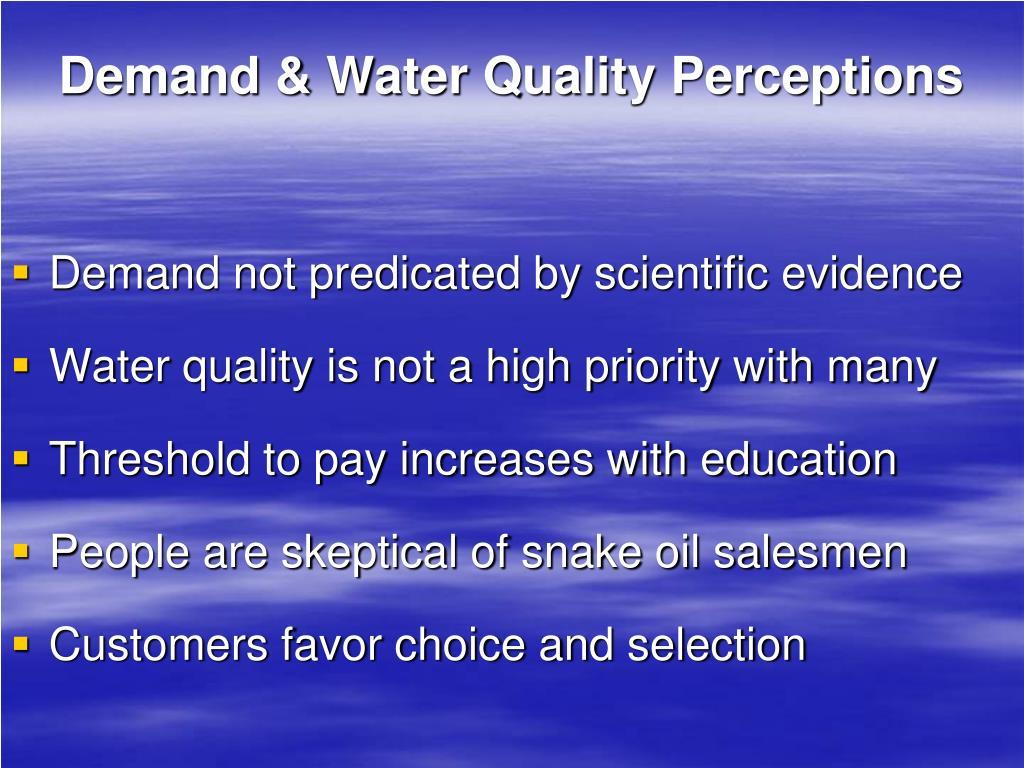 Demand & Water Quality Perceptions