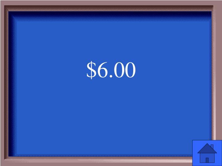 $6.00
