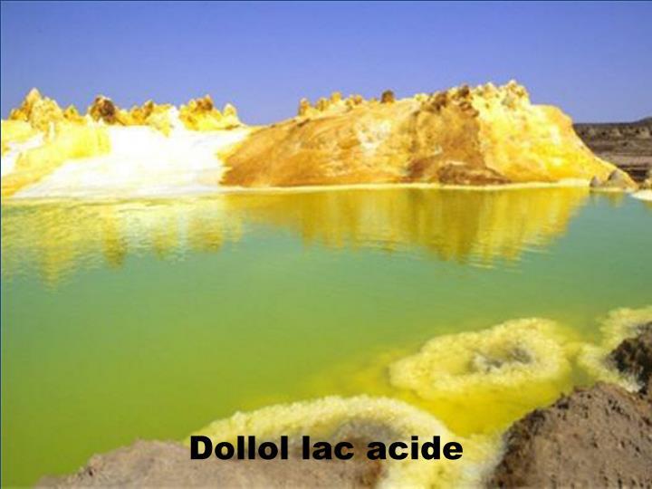 Dollol lac acide