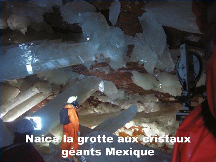 Naica la grotte aux cristaux géants Mexique