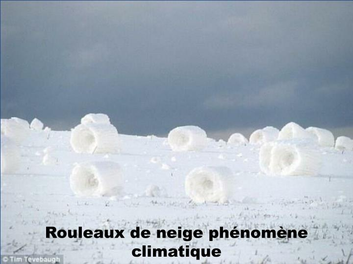 Rouleaux de neige phénomène climatique
