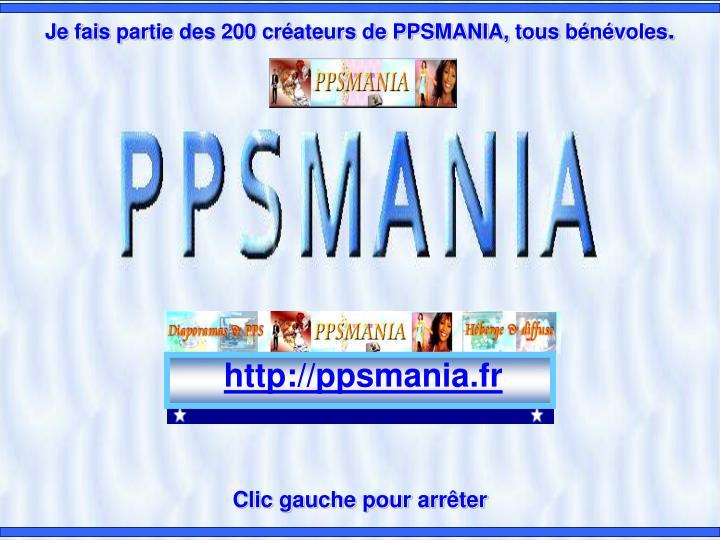 Je fais partiedes 200 créateurs de PPSMANIA, tous bénévoles