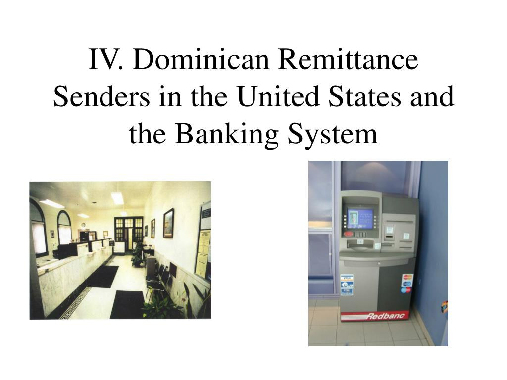 IV. Dominican Remittance Senders in the United States and the Banking System