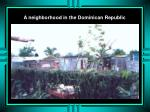 a neighborhood in the dominican republic