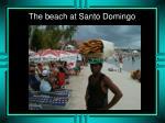 the beach at santo domingo