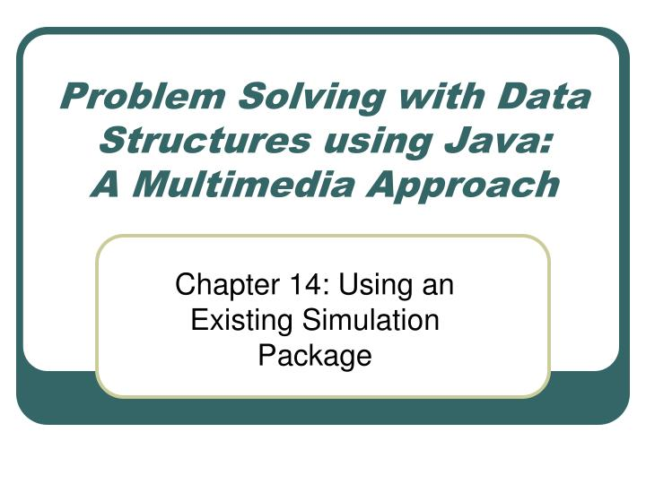 problem solving with data structures using java a multimedia approach n.