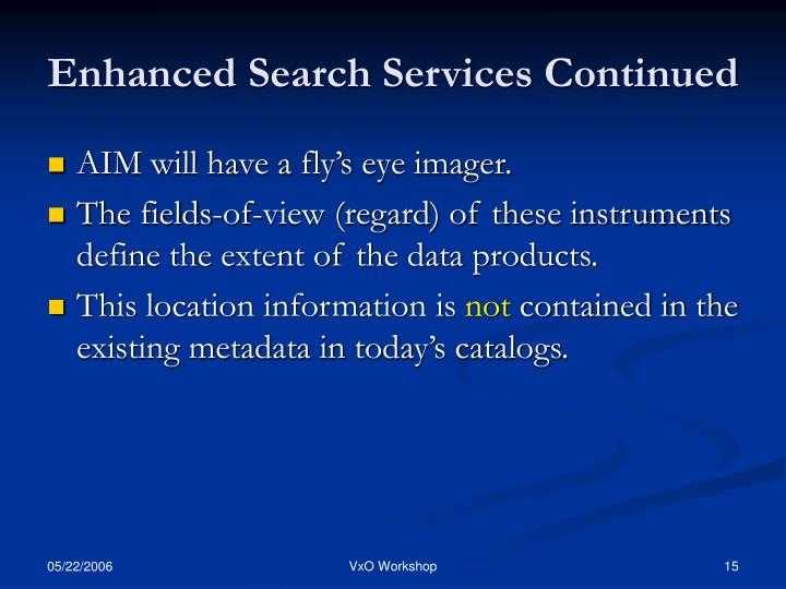 Enhanced Search Services Continued