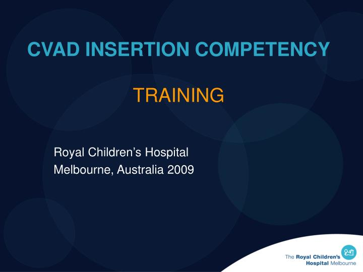 CVAD INSERTION COMPETENCY