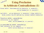 using preclusion to arbitrate contradictions 1