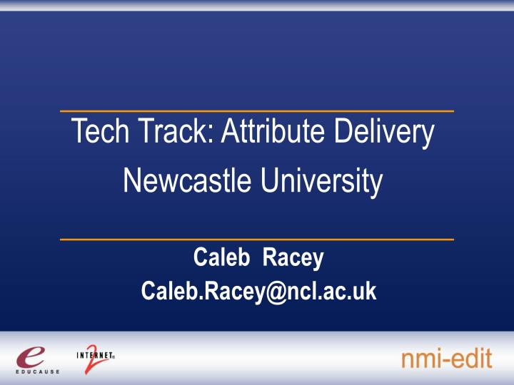tech track attribute delivery newcastle university n.