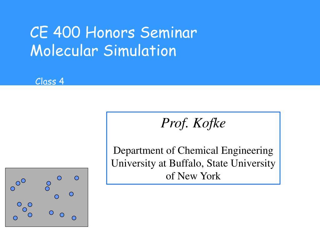 ce 400 honors seminar molecular simulation l.