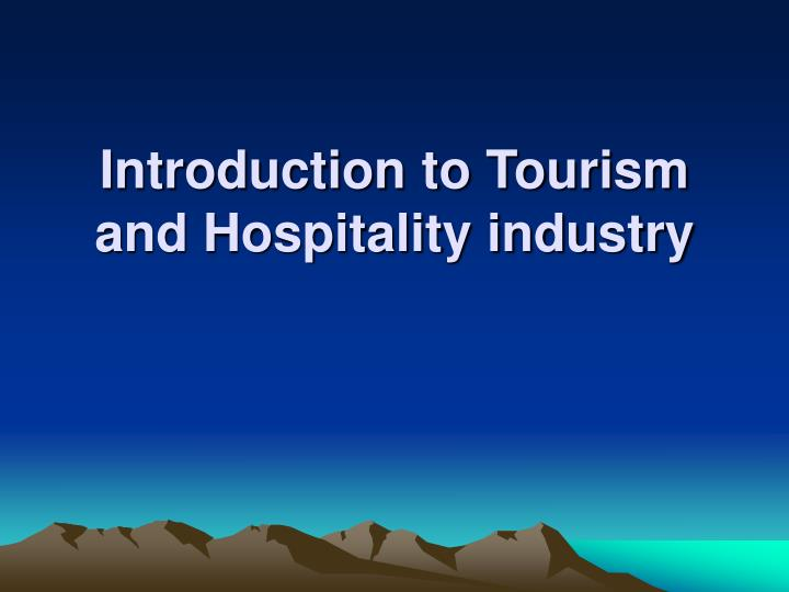 introduction to tourism and hospitality industry n.