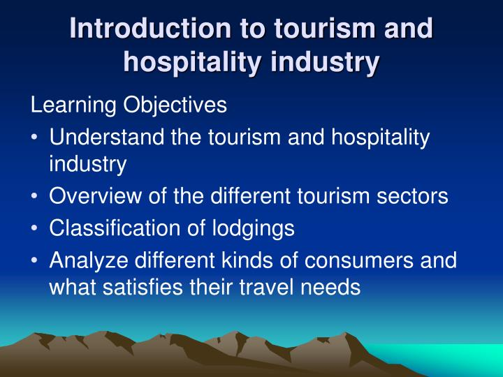 intro hospitality and tourism Hospitality and tourism tomorrow: an issues overview grade scale 90 – 100 a 80 – 89 b 70 – 79 c 60 – 69 d 0 – 59 f course evaluation final grades will be calculated according to the following criteria: 1 3-4 unit tests 15% 2 final exam 10% 3 course assignments and special.