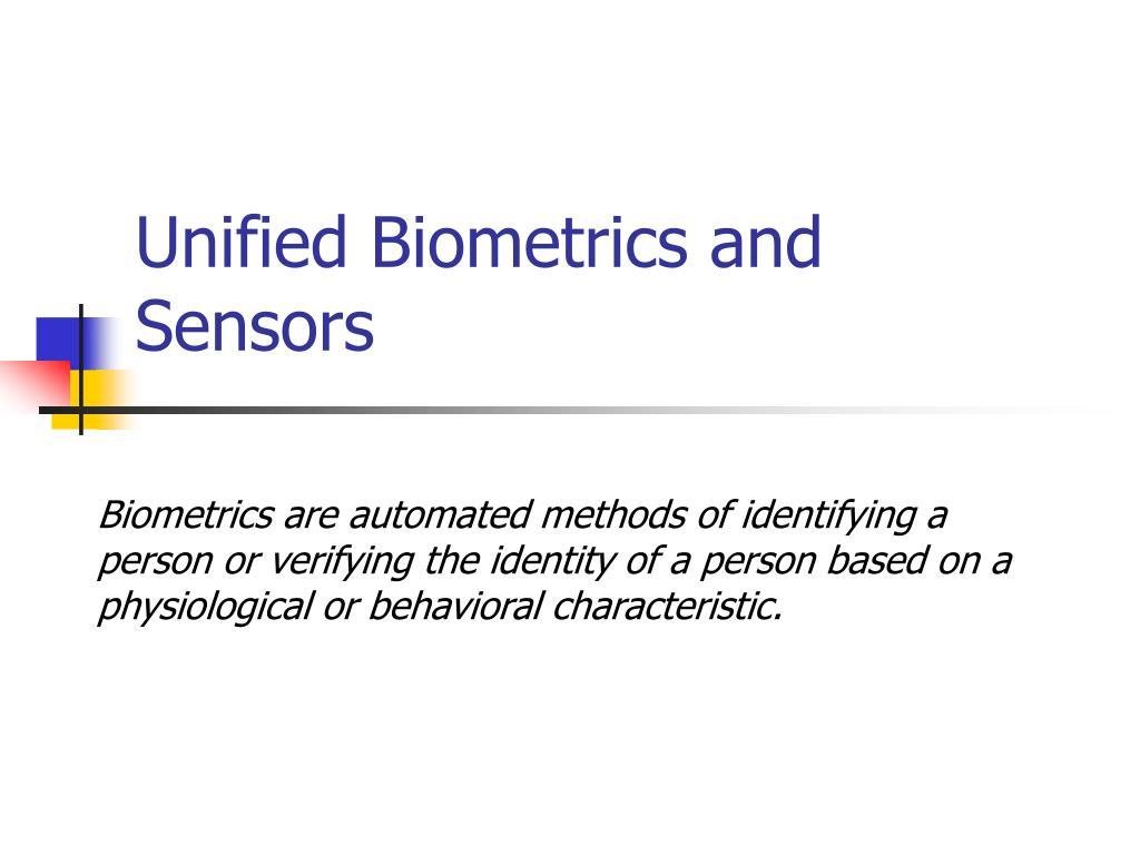 Unified Biometrics and Sensors