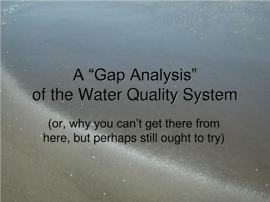 "A ""Gap Analysis"""