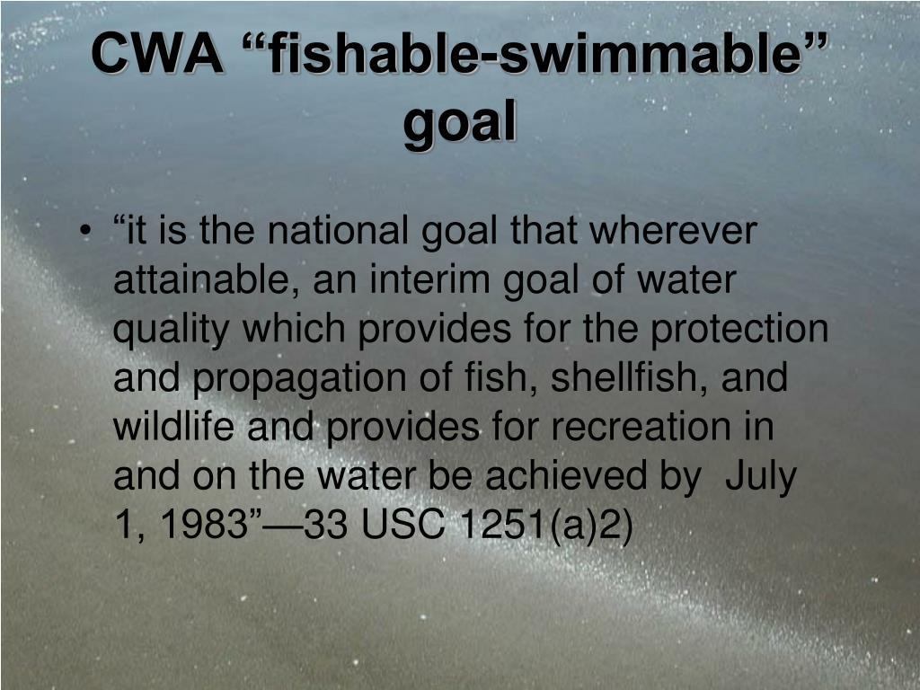 """CWA """"fishable-swimmable"""" goal"""