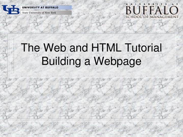 The web and html tutorial building a webpage