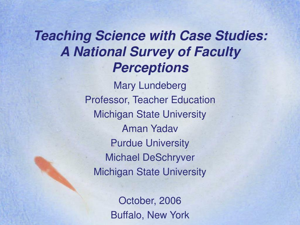 teaching science with case studies a national survey of faculty perceptions l.