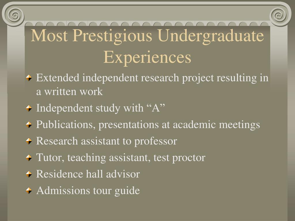Most Prestigious Undergraduate Experiences